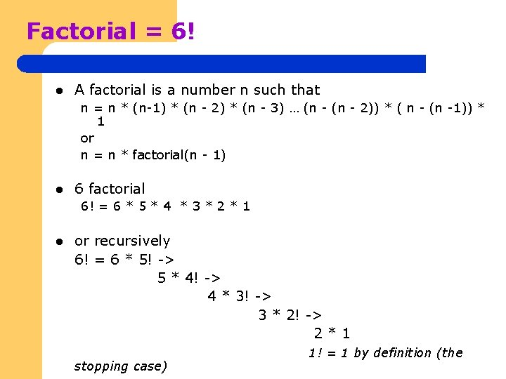 Factorial = 6! l A factorial is a number n such that n =