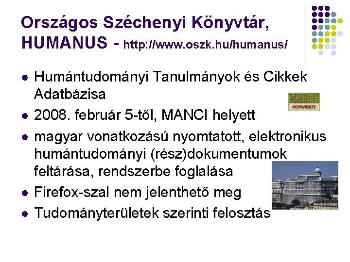 Országos Széchenyi Könyvtár, HUMANUS - http: //www. oszk. hu/humanus/ l l l Humántudományi Tanulmányok