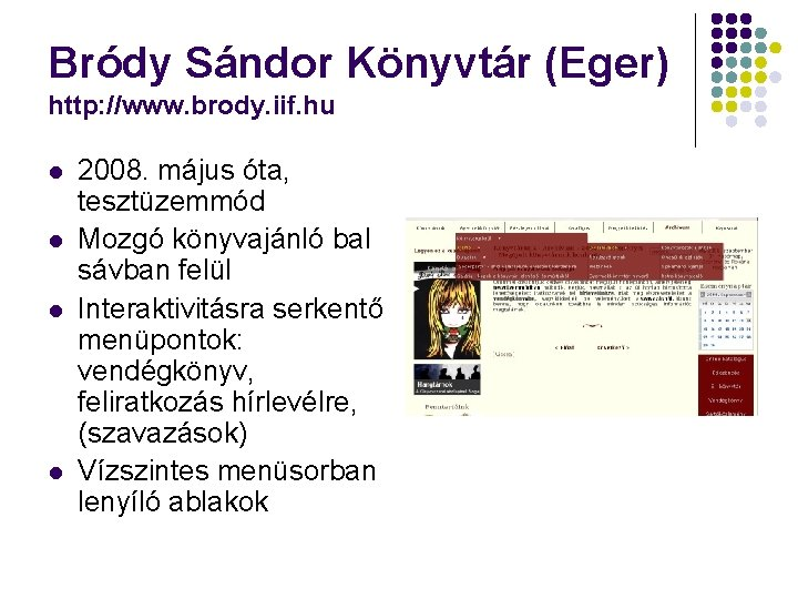 Bródy Sándor Könyvtár (Eger) http: //www. brody. iif. hu l l 2008. május óta,
