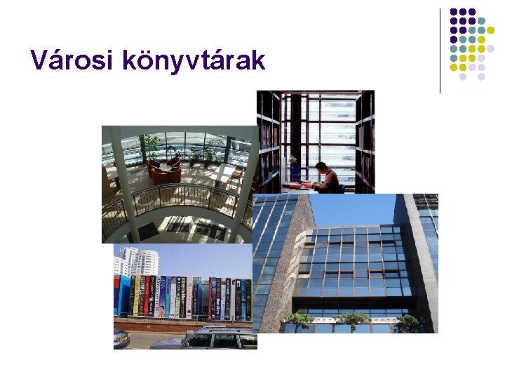 Városi könyvtárak