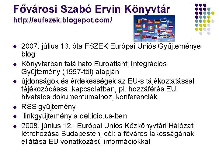 Fővárosi Szabó Ervin Könyvtár http: //eufszek. blogspot. com/ l l l 2007. július 13.