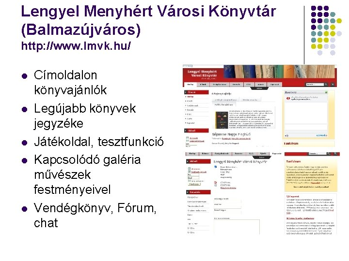 Lengyel Menyhért Városi Könyvtár (Balmazújváros) http: //www. lmvk. hu/ l l l Címoldalon könyvajánlók