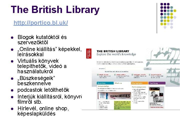 The British Library http: //portico. bl. uk/ l l l l Blogok kutatóktól és