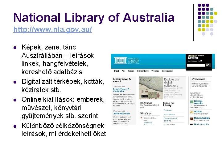 National Library of Australia http: //www. nla. gov. au/ l l Képek, zene, tánc