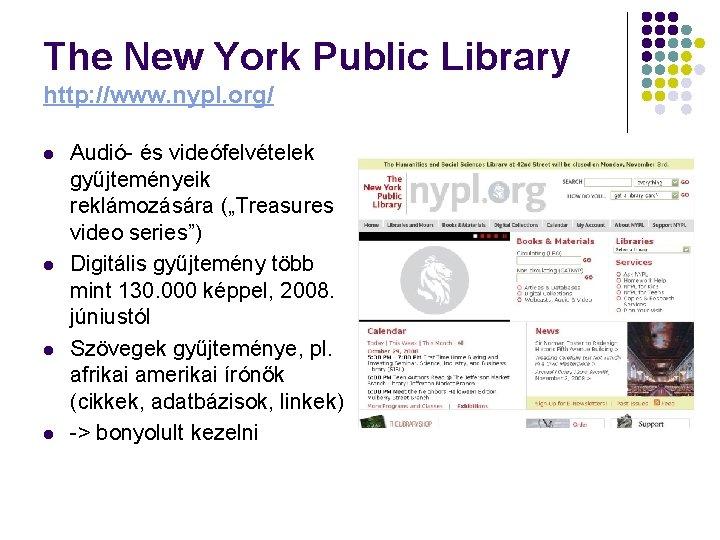 The New York Public Library http: //www. nypl. org/ l l Audió- és videófelvételek