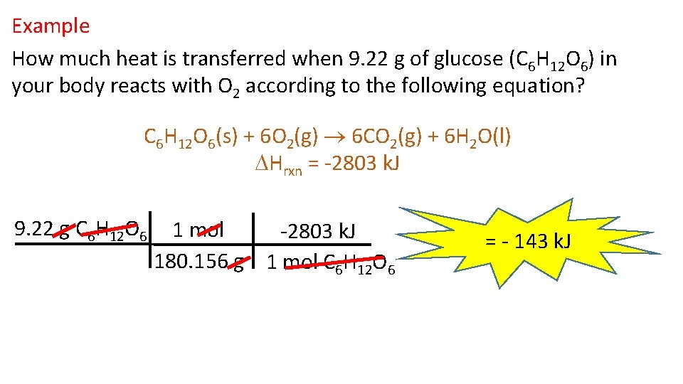 Example How much heat is transferred when 9. 22 g of glucose (C 6