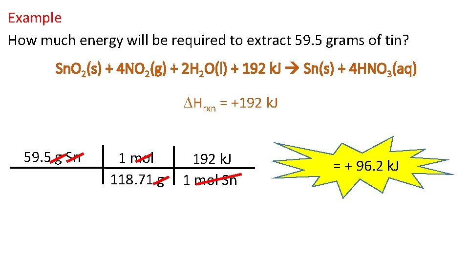Example How much energy will be required to extract 59. 5 grams of tin?