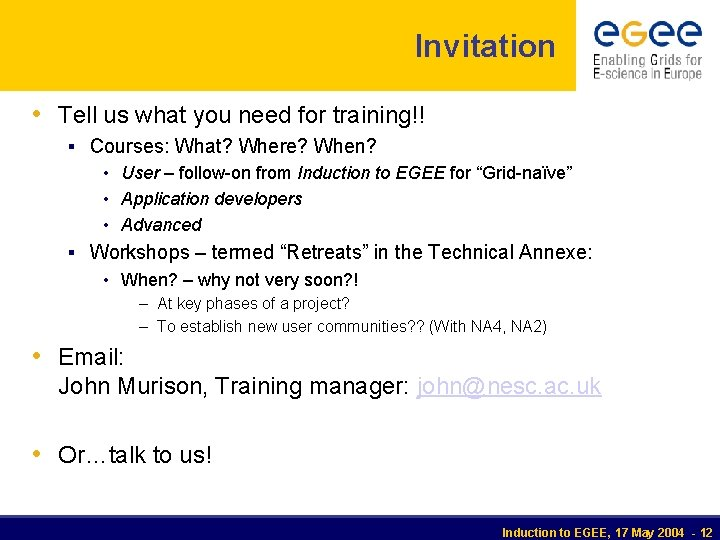 Invitation • Tell us what you need for training!! § Courses: What? Where? When?