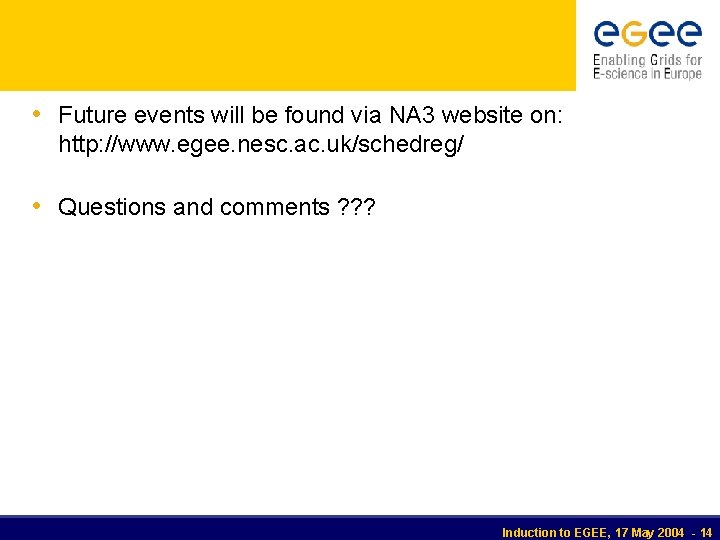 • Future events will be found via NA 3 website on: http: //www.