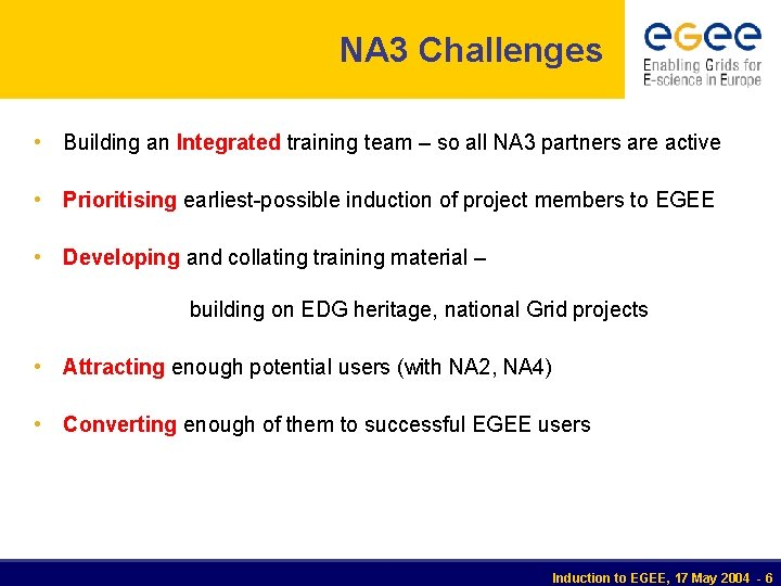 NA 3 Challenges • Building an Integrated training team – so all NA 3