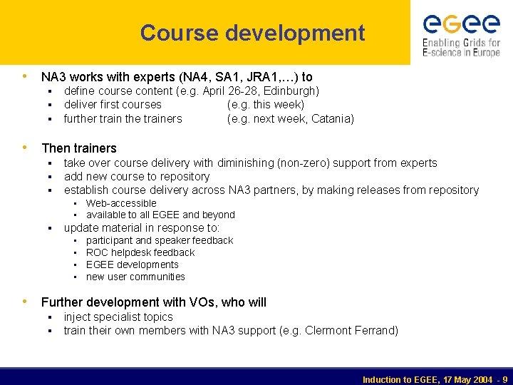Course development • NA 3 works with experts (NA 4, SA 1, JRA 1,