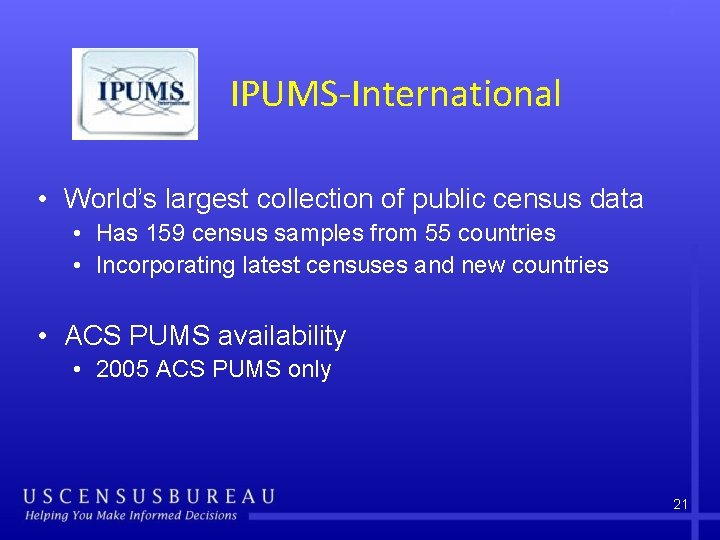 IPUMS-International • World's largest collection of public census data • Has 159 census samples