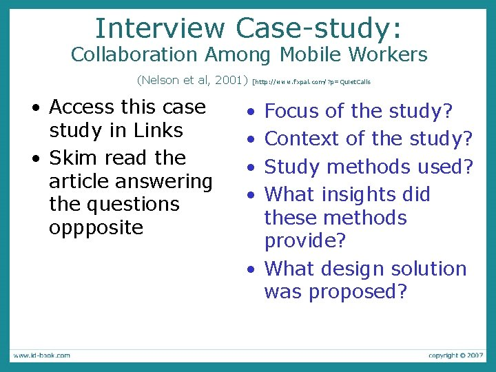 Interview Case-study: Collaboration Among Mobile Workers (Nelson et al, 2001) • Access this case