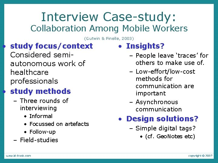 Interview Case-study: Collaboration Among Mobile Workers (Gutwin & Pinelle, 2003) • study focus/context Considered