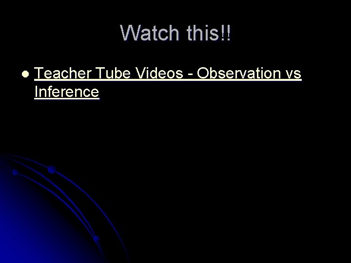 Watch this!! l Teacher Tube Videos - Observation vs Inference