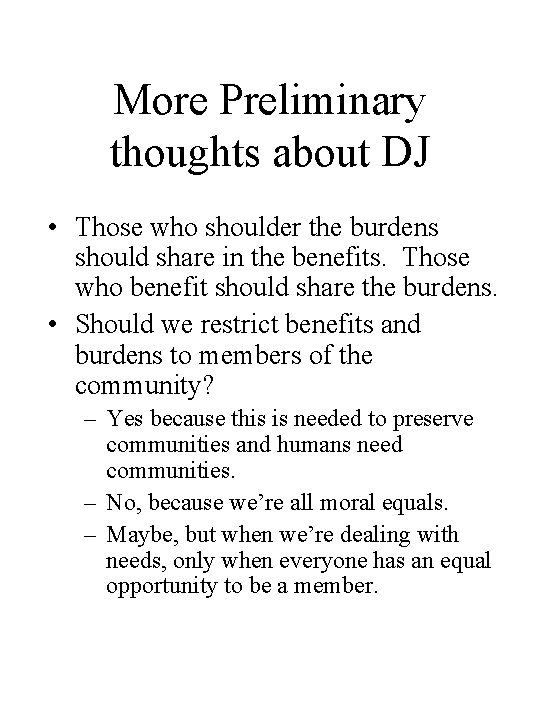 More Preliminary thoughts about DJ • Those who shoulder the burdens should share in