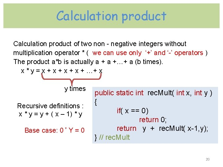 Calculation product of two non - negative integers without multiplication operator * ( we
