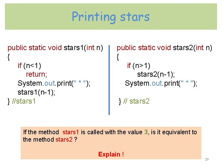 Printing stars public static void stars 1(int n) { if (n<1) return; System. out.
