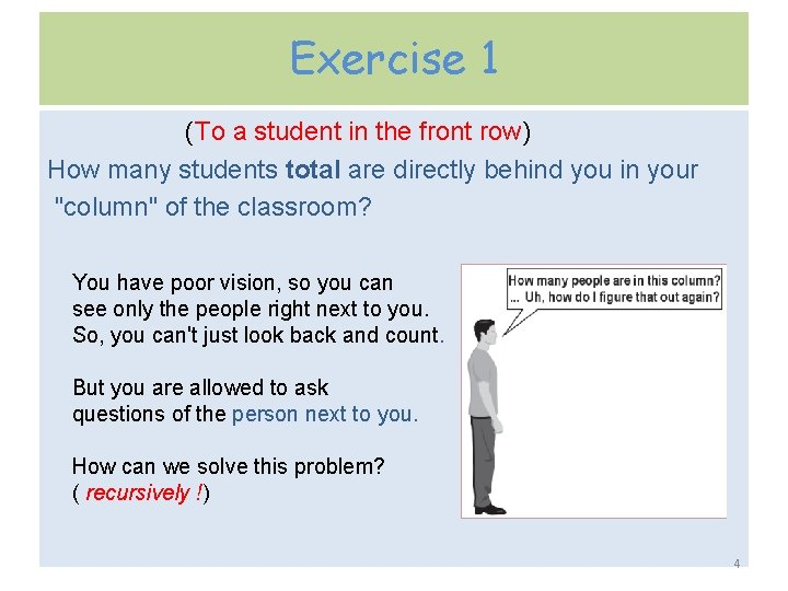 Exercise 1 (To a student in the front row) How many students total are