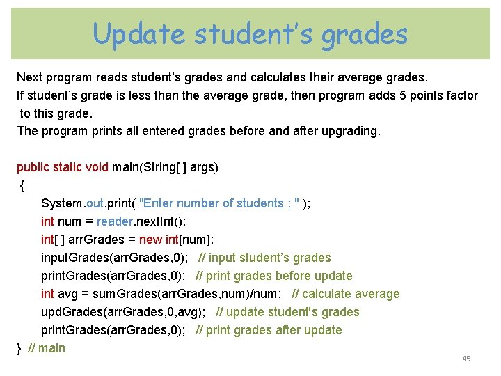Update student's grades Next program reads student's grades and calculates their average grades. If
