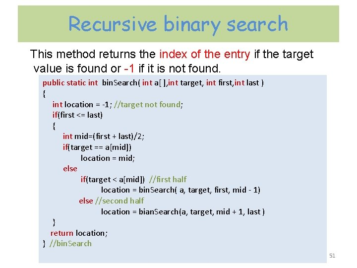 Recursive binary search This method returns the index of the entry if the target
