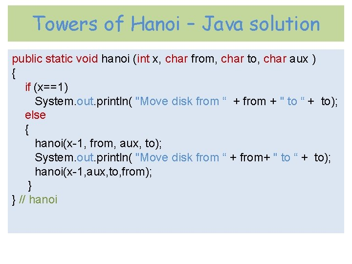 Towers of Hanoi – Java solution public static void hanoi (int x, char from,