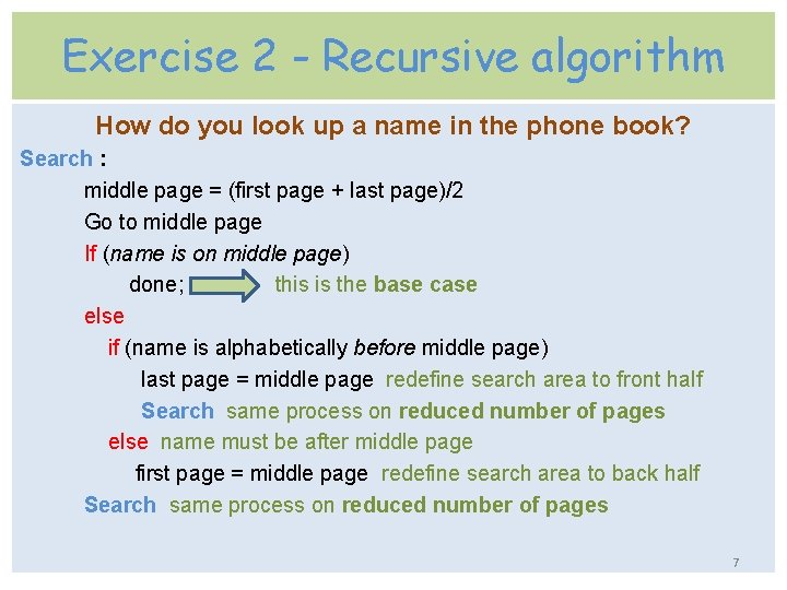Exercise 2 - Recursive algorithm How do you look up a name in the