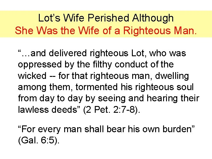 """Lot's Wife Perished Although She Was the Wife of a Righteous Man. """"…and delivered"""