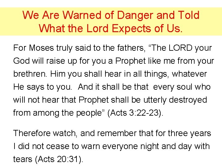 We Are Warned of Danger and Told What the Lord Expects of Us. For