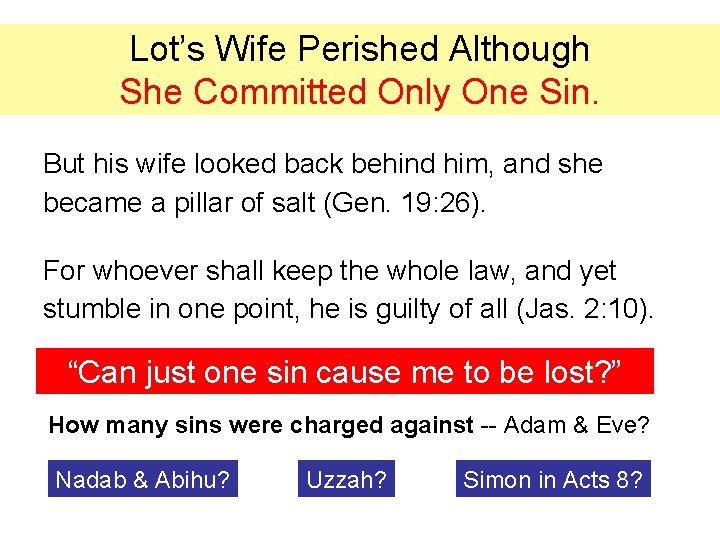 Lot's Wife Perished Although She Committed Only One Sin. But his wife looked back