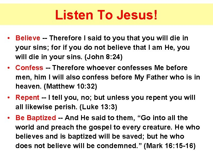 Listen To Jesus! • Believe -- Therefore I said to you that you will
