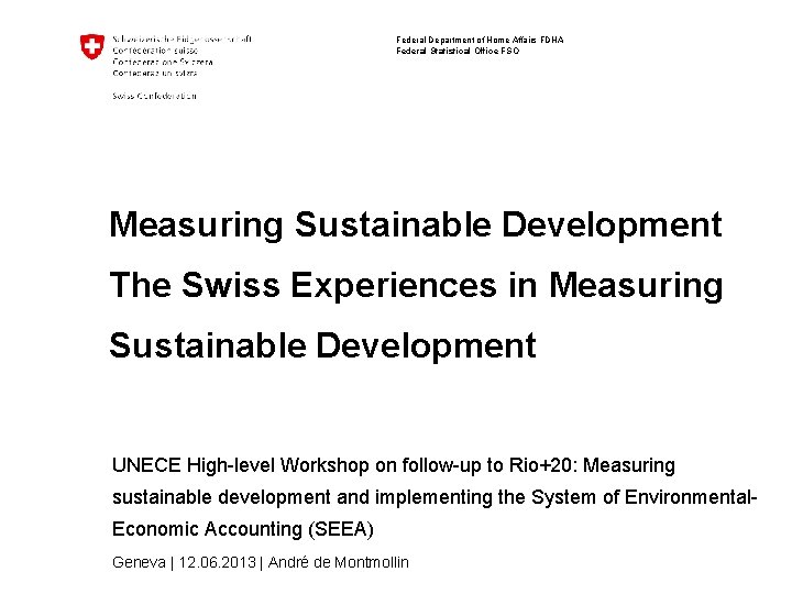 Federal Department of Home Affairs FDHA Federal Statistical Office FSO Measuring Sustainable Development The