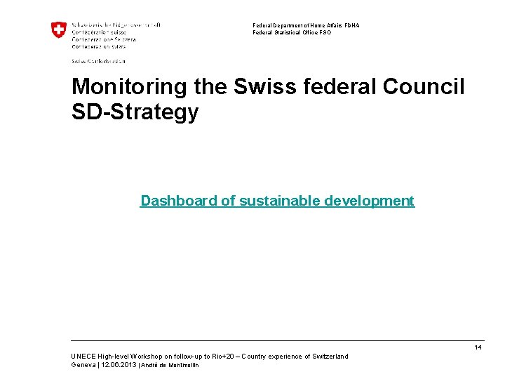 Federal Department of Home Affairs FDHA Federal Statistical Office FSO Monitoring the Swiss federal