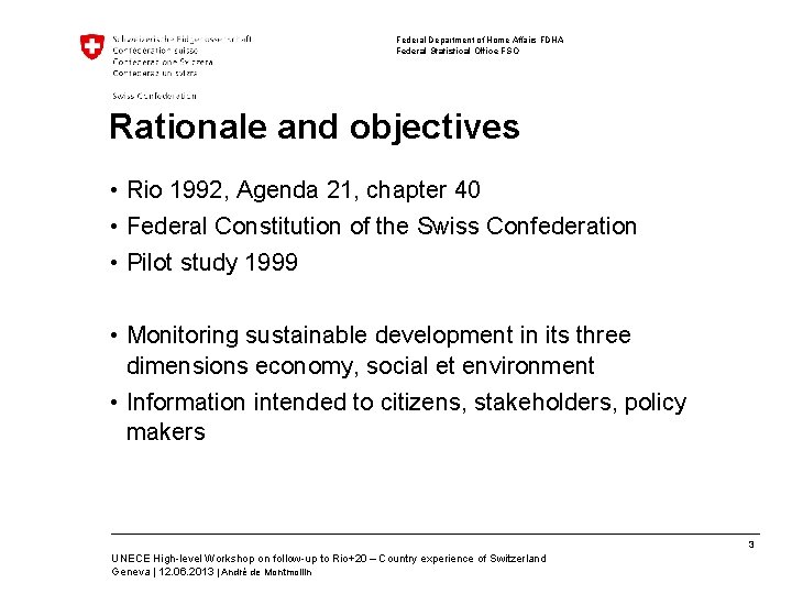 Federal Department of Home Affairs FDHA Federal Statistical Office FSO Rationale and objectives •