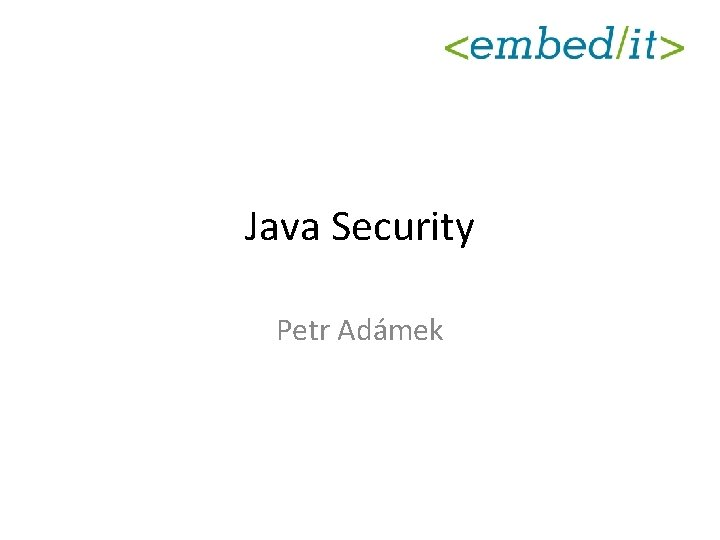 Java Security Petr Adámek