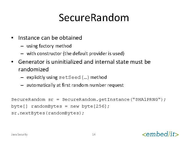 Secure. Random • Instance can be obtained – using factory method – with constructor