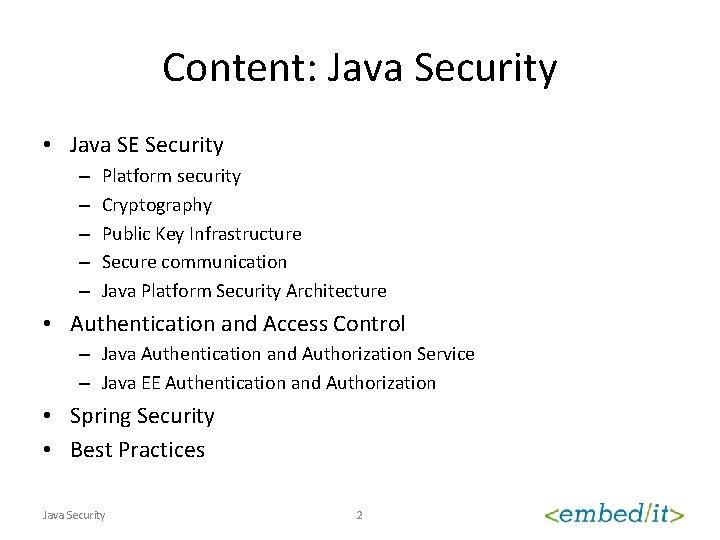 Content: Java Security • Java SE Security – – – Platform security Cryptography Public