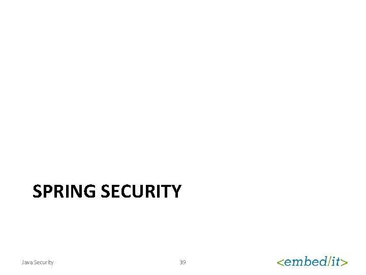 SPRING SECURITY Java Security 39