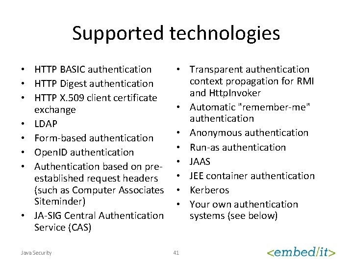 Supported technologies • HTTP BASIC authentication • HTTP Digest authentication • HTTP X. 509