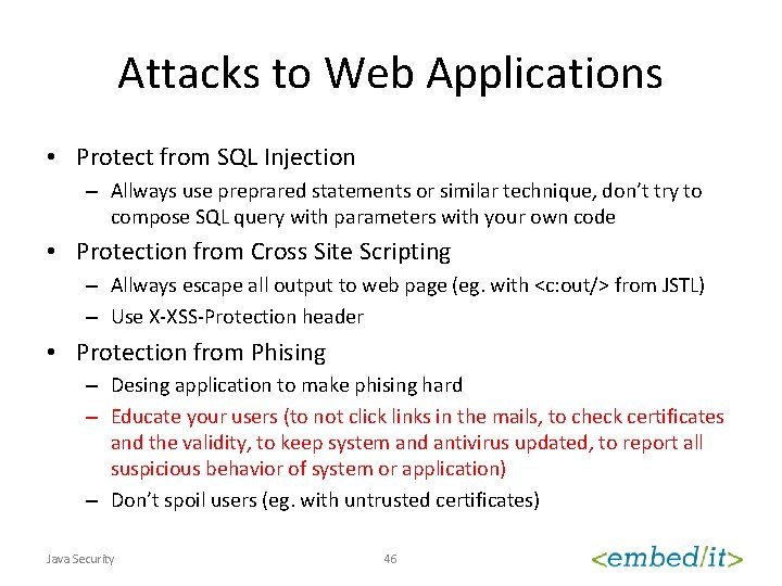 Attacks to Web Applications • Protect from SQL Injection – Allways use preprared statements