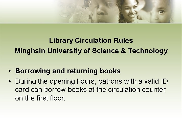 Library Circulation Rules Minghsin University of Science & Technology • Borrowing and returning books