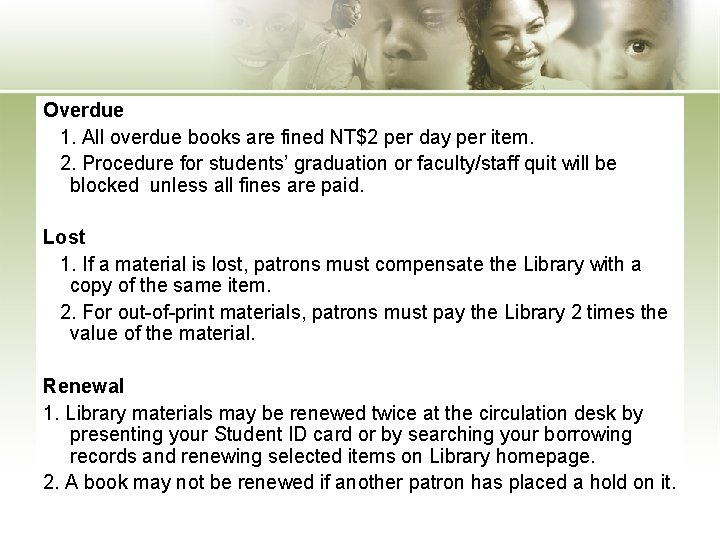 Overdue 1. All overdue books are fined NT$2 per day per item. 2. Procedure