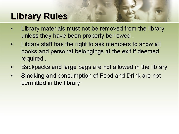 Library Rules • • Library materials must not be removed from the library unless