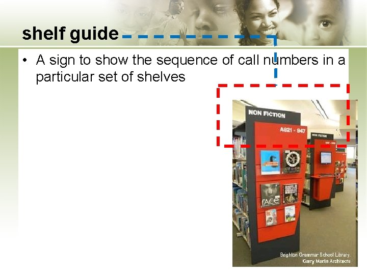 shelf guide • A sign to show the sequence of call numbers in a