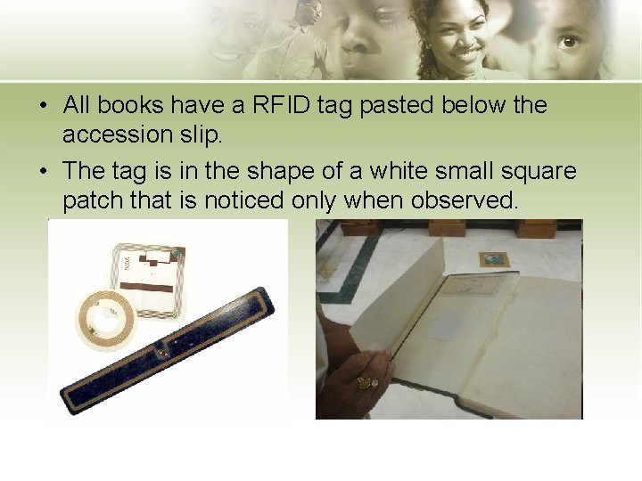 • All books have a RFID tag pasted below the accession slip. •