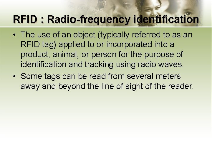 RFID : Radio-frequency identification • The use of an object (typically referred to as