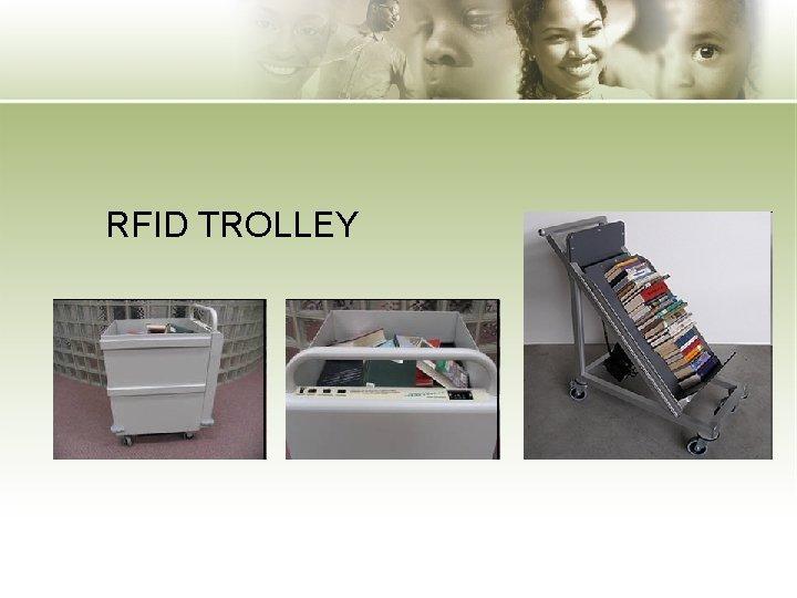 RFID TROLLEY