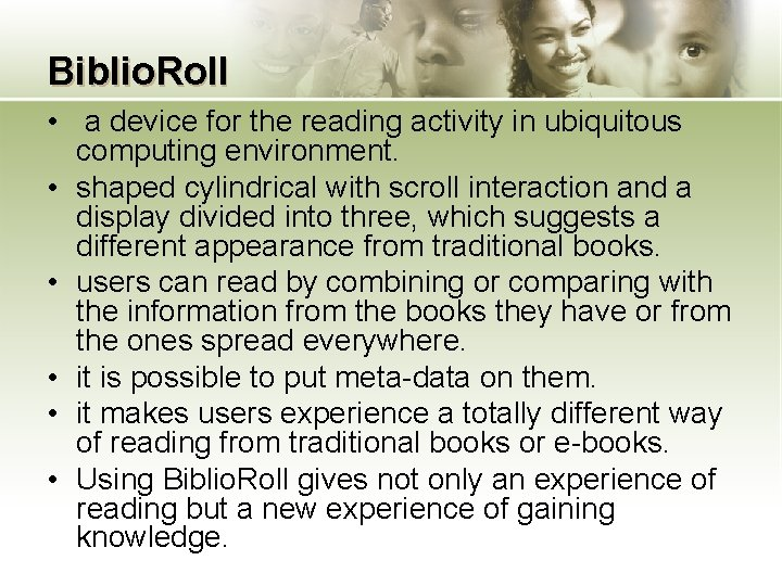 Biblio. Roll • a device for the reading activity in ubiquitous computing environment. •