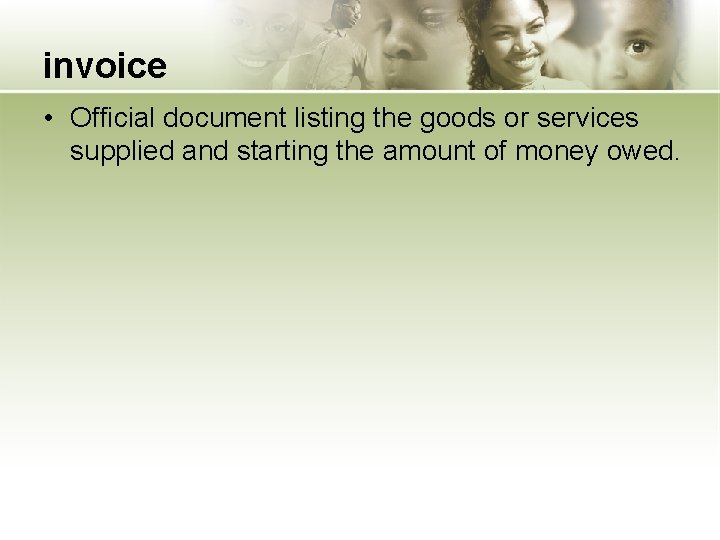 invoice • Official document listing the goods or services supplied and starting the amount