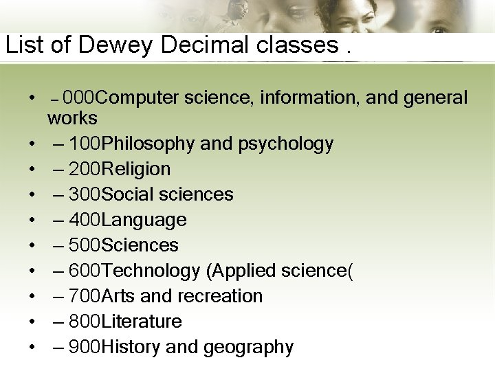List of Dewey Decimal classes. • • • – 000 Computer science, information, and